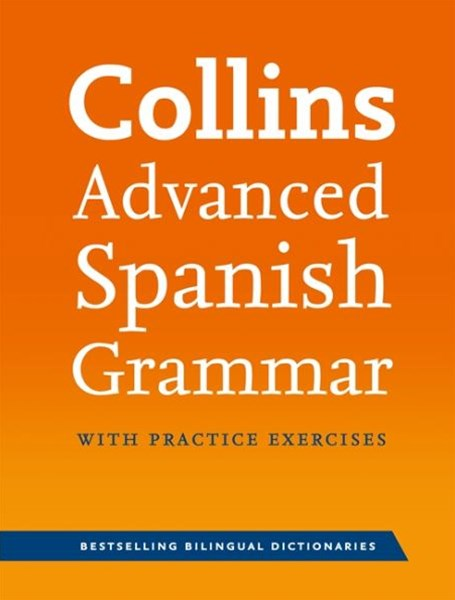 Collins Advanced Spanish Grammar & Practice
