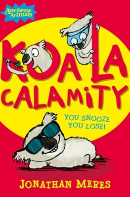 Koala Calamity (Awesome Animals)