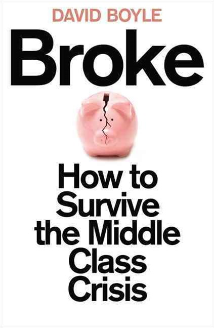Broke: How to Survive the Middle Class Crisis