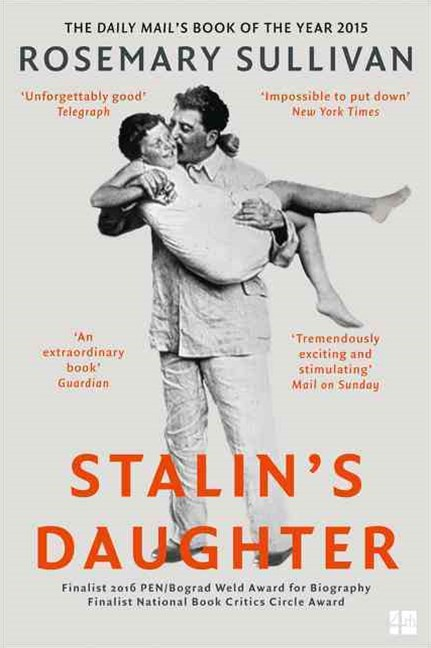 Stalin's Daughter: The Extraordinary and Tumultuous Life of Svetlana Alliluyeva