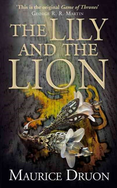 The Accursed Kings (6) - The Lily and the Lion