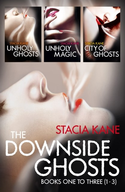 The Downside Ghosts Series Books 1-3: Unholy Ghosts, Unholy Magic, City of Ghosts