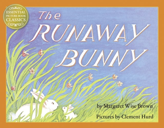 Runaway Bunny (Read Aloud) (Essential Picture Book Classics)