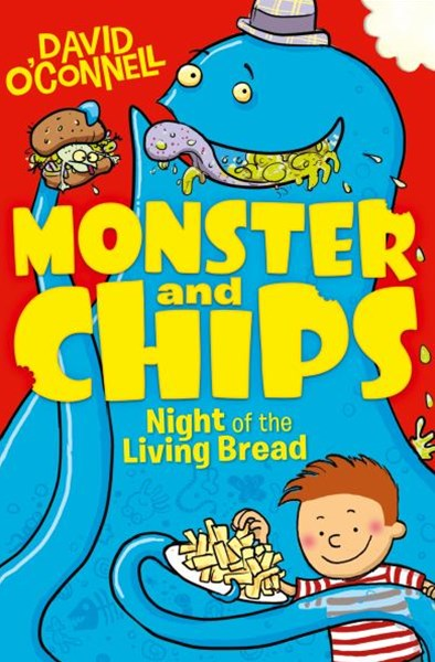Monster and Chips (2): Night of the Living Bread