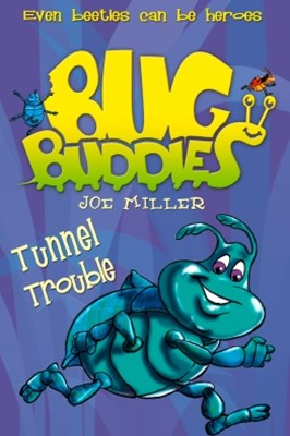 Tunnel Trouble (Bug Buddies, Book 4)