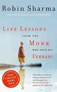 Life Lessons From The Monk Who Sold His Ferrari by Robin S Sharma (9780007497348) - PaperBack - Health & Wellbeing Mindfulness