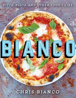 (ebook) Bianco: Pizza, Pasta and Other Food I Like