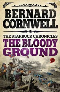 The Starbuck Chronicles (4) - The Bloody Ground by Bernard Cornwell (9780007497959) - PaperBack - Historical fiction