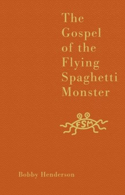 The Gospel of the Flying Spaghetti Monster
