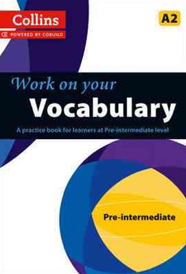 Collins Work On Your Vocabulary - Pre-intermediate (A2)