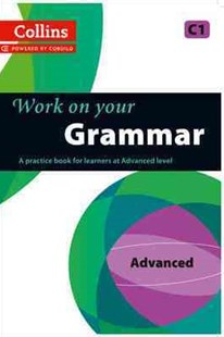 Collins Work On Your Grammar: Advanced (C1) by  (9780007499670) - PaperBack - Non-Fiction