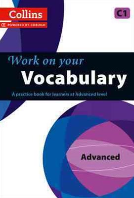 Collins Work On Your Vocabulary : Advanced (C1)