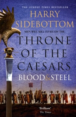 (ebook) Blood and Steel (Throne of the Caesars, Book 2)