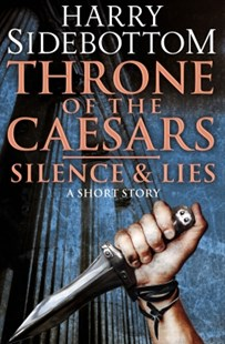 (ebook) Silence & Lies (A Short Story): A Throne of the Caesars Story - Adventure Fiction Modern