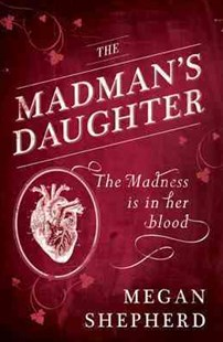 The Madman's Daughter by Megan Shepherd (9780007500208) - PaperBack - Science Fiction