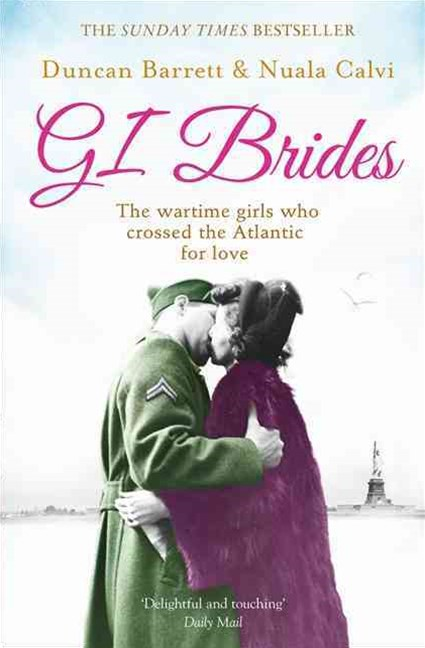 GI Brides: The War-Time Girls Who Crossed the Atlantic for Love