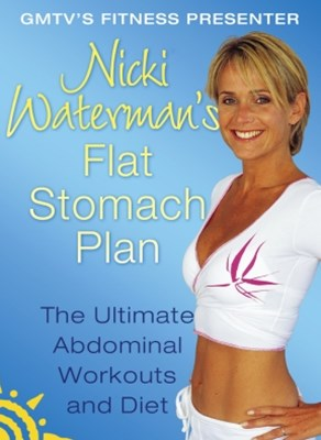 Nicki Waterman's Flat Stomach Plan: The Ultimate Abdominal Workouts and Diet