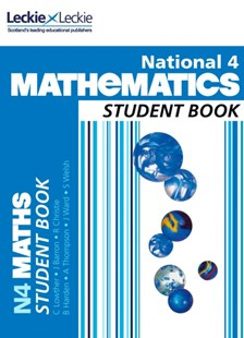 National 4 Mathematics Student Book by Craig Lowther, Ian MacAndie, Judith Barron, Robin Christie, Brenda Harden, Stuart Welsh, Judith Barron, John Ward, Andy Thompson (9780007504619) - PaperBack - Non-Fiction