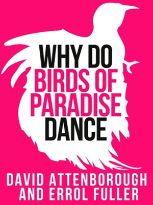 David AttenboroughGÇÖs Why Do Birds of Paradise Dance (Collins Shorts, Book 7)