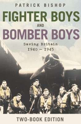Fighter Boys and Bomber Boys: Saving Britain 1940-1945