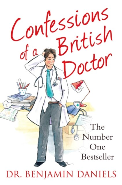 Confessions of a British Doctor (The Confessions Series)