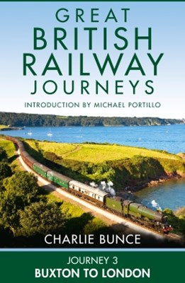 (ebook) Journey 3: Buxton to London (Great British Railway Journeys, Book 3)