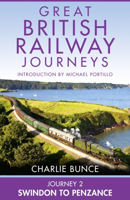 (ebook) Journey 2: Swindon to Penzance (Great British Railway Journeys, Book 2)