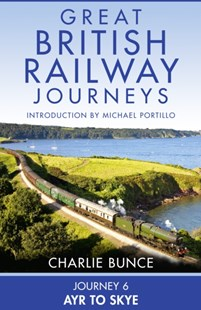 (ebook) Journey 6: Ayr to Skye (Great British Railway Journeys, Book 6) - Science & Technology Transport