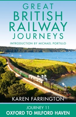 Journey 11: Oxford to Milford Haven (Great British Railway Journeys, Book 11)