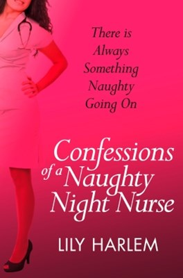 Confessions of a Naughty Night Nurse (A Secret Diary Series)