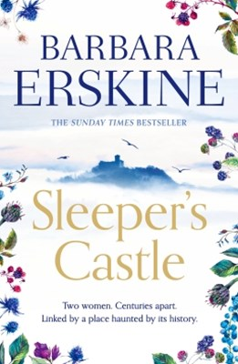 SleeperGÇÖs Castle: An epic historical romance from the Sunday Times bestseller