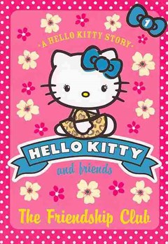 Hello Kitty and Friends (1) - The Friendship Club