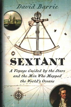 Sextant: A Voyage Guided by the Stars and the Men Who Mapped the World