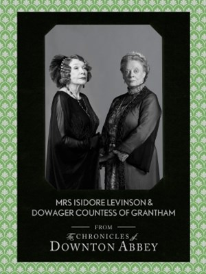 Dowager Countess of Grantham and Mrs Isidore Levinson (Downton Abbey Shorts, Book 2)