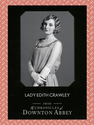 Lady Edith Crawley (Downton Abbey Shorts, Book 5)
