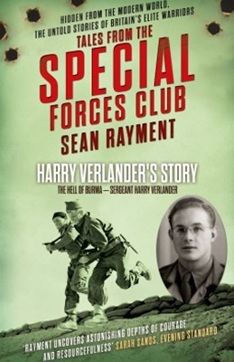 (ebook) The Hell of Burma: Sergeant Harry Verlander (Tales from the Special Forces Shorts, Book 2)
