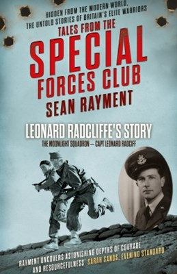 The Moonlight Squadron: Squadron Leader Leonard Ratcliff (Tales from the Special Forces Shorts, Book 3)