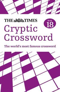 The Times Cryptic Crossword Book 18 by Richard Browne, Richard Browne (9780007517824) - PaperBack - Craft & Hobbies Puzzles & Games