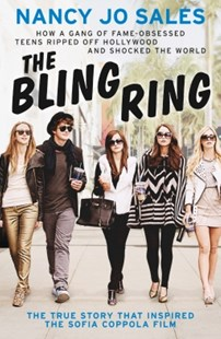 (ebook) The Bling Ring: How a Gang of Fame-obsessed Teens Ripped off Hollywood and Shocked the World - Biographies General Biographies