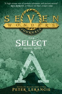 (ebook) Seven Wonders Journals 1: The Select (Seven Wonders, Book 1) - Children's Fiction