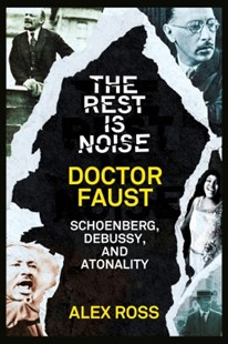 (ebook) The Rest Is Noise Series: Doctor Faust: Schoenberg, Debussy, and Atonality - Entertainment Music General