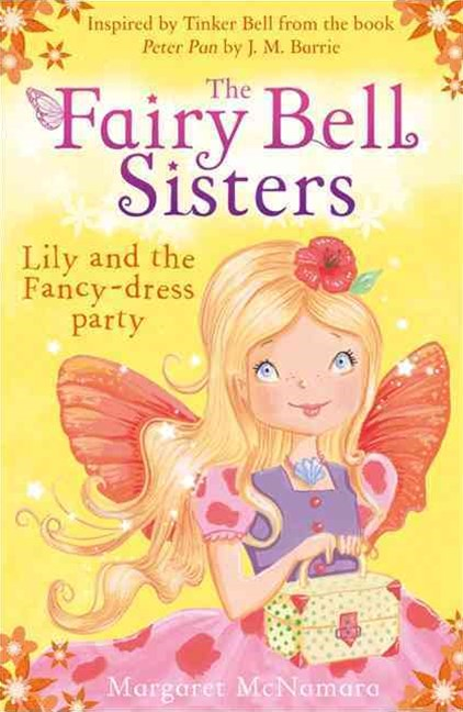 The Fairy Bell Sisters: Lily and the Fancy Dress Party