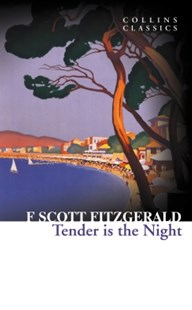 (ebook) Tender is the Night (Collins Classics) - Classic Fiction