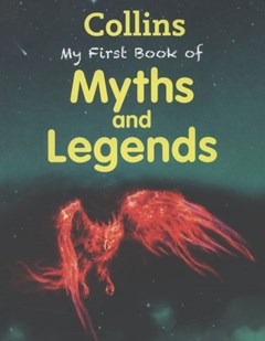 Collins My First Book Of Myths And Legends