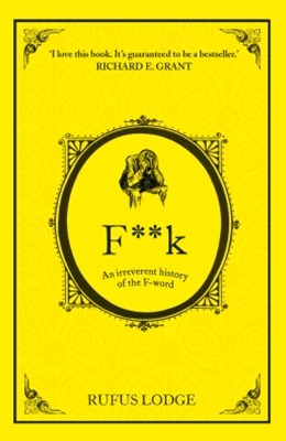 F**k: An Irreverent History of the F-Word