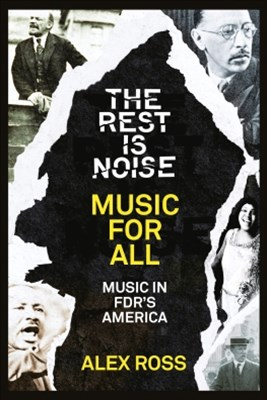 (ebook) The Rest Is Noise Series: Music for All: Music in FDR's America