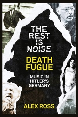 (ebook) The Rest Is Noise Series: Death Fugue: Music in Hitler's Germany