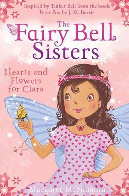 The Fairy Bell Sisters: Hearts and Flowers for Clara