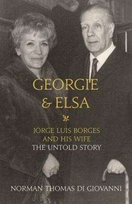(ebook) Georgie and Elsa: Jorge Luis Borges and His Wife: The Untold Story