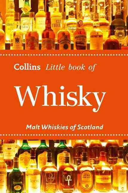 Little Book of Whisky: Malt Whiskies of Scotland